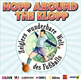 Zeiglers wunderbare Welt des Fußballs - Die Vierte - Hopp Around The Klopp
