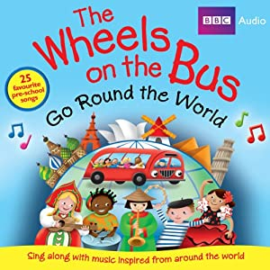 Wheels on the Bus Go Round the World | [BBC Audiobooks Ltd]