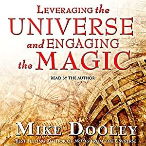 Leveraging the Universe and Engaging the Magic Audiobook