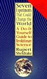 Seven experiments that could change the world (1573225649) by Sheldrake, Rupert