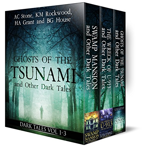 Ghosts of the Tsunami and Other Dark Tales (Vol. 1-3) by HA Grant