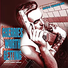 Cherries Worth Getting (       UNABRIDGED) by Nicole Kimberling Narrated by Tommy Jordan