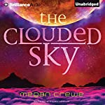 The Clouded Sky | Megan Crewe
