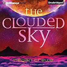 The Clouded Sky (       UNABRIDGED) by Megan Crewe Narrated by Whitney Dykhouse