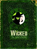 (WICKED THE GRIMMERIE: A BEHIND-THE-SCENES LOOK AT THE HIT BROADWAY MUSICAL) BY COTE, DAVID(AUTHOR)Hardcover Oct-2005 David Cote