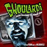 Ghoulardi: Inside Cleveland TV's Wildest Ride (Ohio)