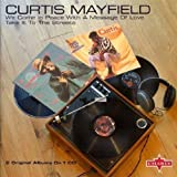 We Come In Peace With A Message Of Love / Take It To The Streets Curtis Mayfield