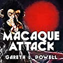 Macaque Attack: Ack-Ack Macaque, Book 3 Audiobook by Gareth Powell Narrated by Richard Burnip