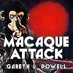 Macaque Attack: Ack-Ack Macaque, Book 3   Gareth Powell