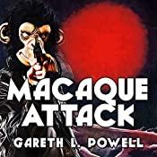 Macaque Attack: Ack-Ack Macaque, Book 3 | Gareth Powell