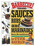 Barbecue! Bible Sauces, Rubs, and Marinades, Bastes, Butters, and Glazes (0761119795) by Raichlen, Steven