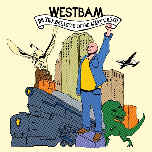 Westbam - Do You Believe In The Westworld - Zortam Music