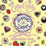 Summer's Dream: Chocolate Box Girls, Book 3 | Cathy Cassidy