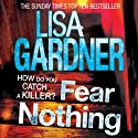 Fear Nothing: D.D. Warren, Book 7 (       UNABRIDGED) by Lisa Gardner Narrated by Regina Reagan