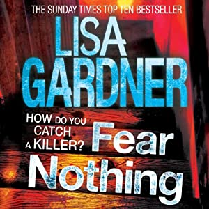Fear Nothing: D.D. Warren, Book 7 | [Lisa Gardner]