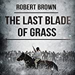 The Last Blade of Grass | Robert Brown