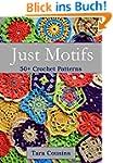 Just Motifs: 50+ Crochet Patterns (Ti...