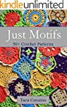Just Motifs: 50+ Crochet Patterns (Ti...