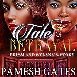 A Tale of Betrayal | Pamesh Gates