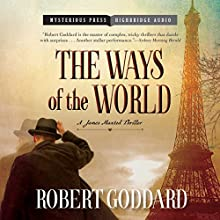 Ways of the World: A James Maxted Thriller (       UNABRIDGED) by Robert Goddard Narrated by Derek Perkins