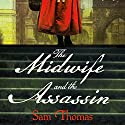 The Midwife and the Assassin Audiobook by Sam Thomas Narrated by Leila Birch