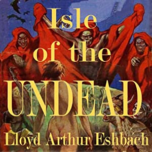 Isle of the Undead | [Lloyd Arthur Eshbach]