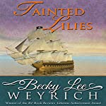 Tainted Lilies | Becky Lee Weyrich