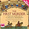 The First Murder Audiobook by The Medieval Murderers Narrated by Paul Matthews