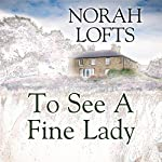 To See a Fine Lady | Norah Lofts