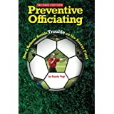 Preventive Officiating: How a Referee Avoids Trouble on the Soccer Fieldby Randy Vogt