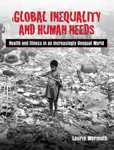 Global Inequality and Human Needs: Health and Illness in...