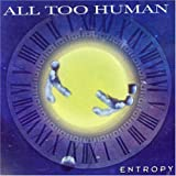 Entropy by All Too Human