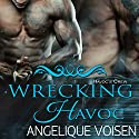 Wrecking Havoc: Havoc's Crew, Book 3 Audiobook by Angelique Voisen Narrated by Peter Verbena