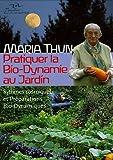 echange, troc Maria Thun, Angelika Throll-Keller - Pratiquer la Bio-Dynamie au jardin : Rythmes cosmiques et Préparations Bio-Dynamiques