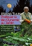 Pratiquer la Bio-Dynamie au jardin :...