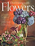 img - for Decorating with Flowers: A Stunning Ideas Book for all Occasions book / textbook / text book
