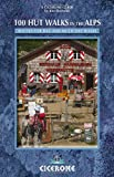 100 Hut Walks in the Alps (Cicerone Guides)