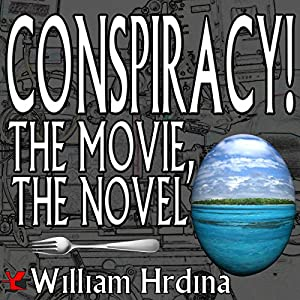 Conspiracy! The Movie, The Novel Audiobook