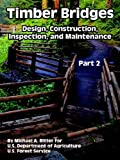 img - for Timber Bridges: Design, Construction, Inspection, and Maintenance (Part Two) book / textbook / text book