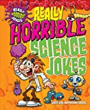 Karen King Really Horrible Jokes: Really Horrible Science Jokes