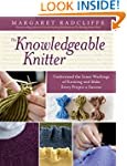 The Knowledgeable Knitter: Understand...