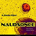 Naudsonce Audiobook by H. Beam Piper Narrated by Edward Miller