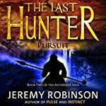 The Last Hunter - Pursuit: Antarktos Saga, Book 2 (       UNABRIDGED) by Jeremy Robinson Narrated by R. C. Bray