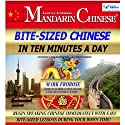 Bite-Sized Mandarin Chinese in Ten Minutes a Day Audiobook by Mark Frobose Narrated by Mark Frobose