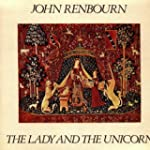 The Lady And The Unicorn- John Renbou...