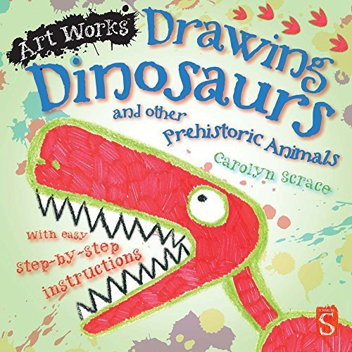 Drawing Dinosaurs and Other Prehistoric Animals (Art Works) by Carolyn Scrace (2016-04-05) (1824 Drawing compare prices)
