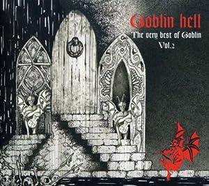 Goblin hell: The very best of Goblin Vol. 2