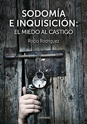 Sodomía e Inquisición: El miedo al castigo (Ensayo)