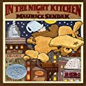 In the Night Kitchen Audiobook by Maurice Sendak Narrated by Peter Schickele