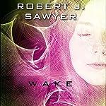 WWW: Wake | Robert J. Sawyer